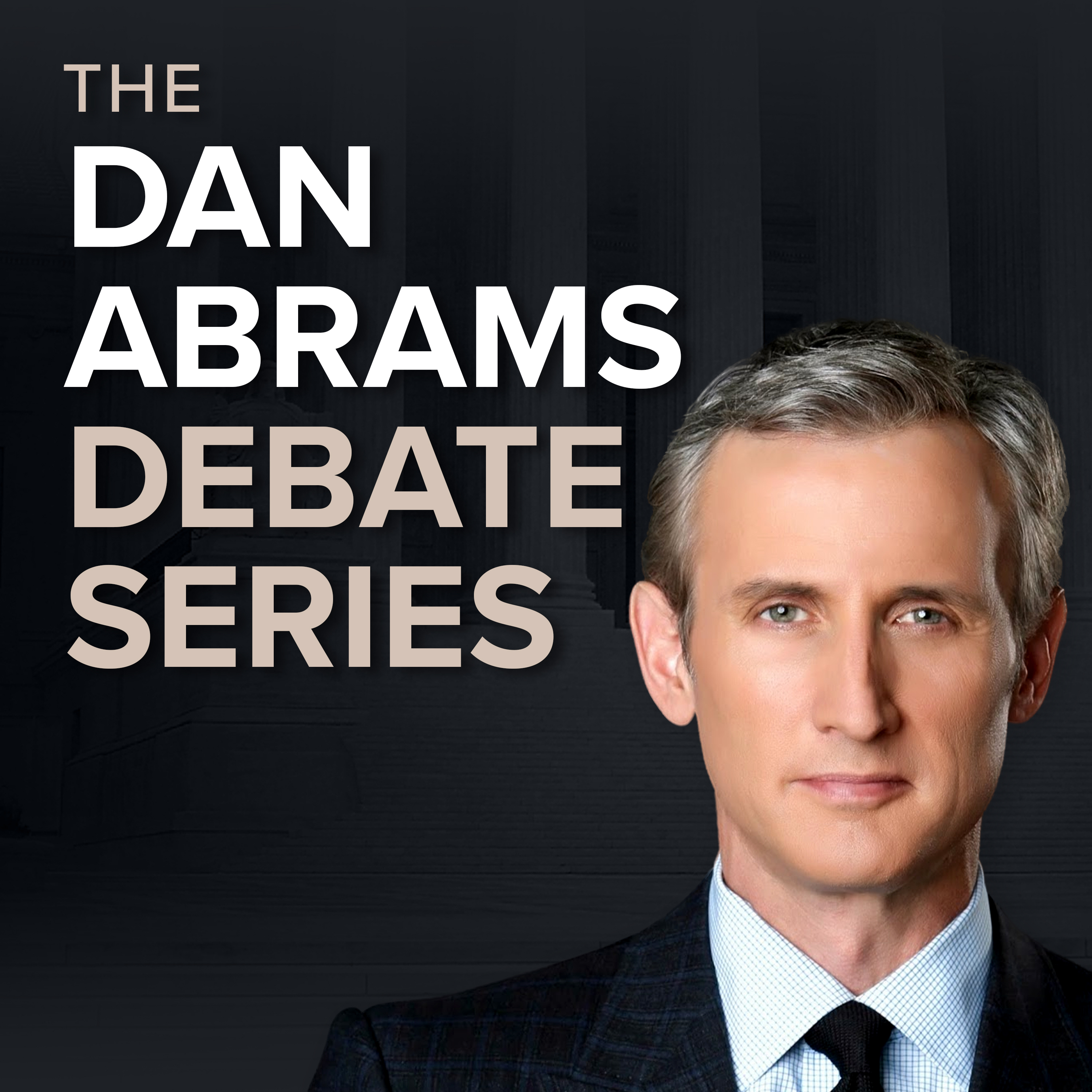 The Dan Abrams Debate Series